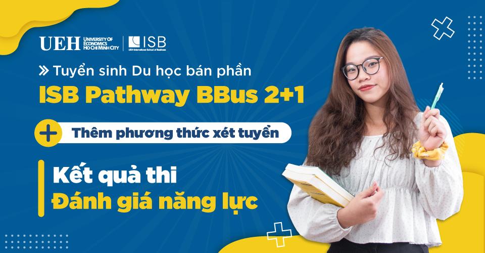 UEH-ISB_Xét ĐGNL Du học bán phần ISB Pathway BBus 2+1_01